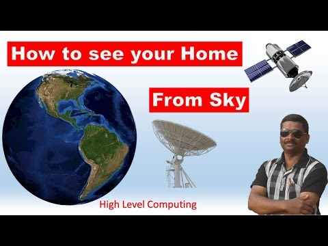 अपने घर को आसमान से देखे| How to view our home from sky | How to download satellite imagery