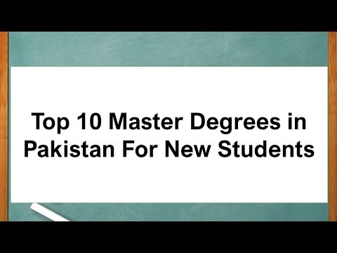 Top 10 Master Degrees in Pakistan For New Students