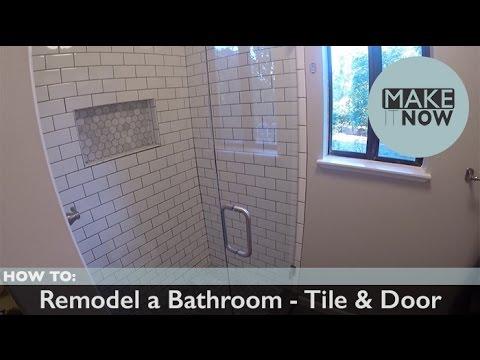 How To: Remodel A Bathroom - Tile & Door