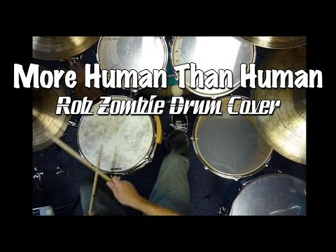 Rob Zombie - More Human Than Human Drum Cover