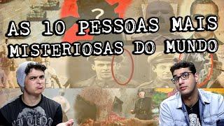 AS 10 PESSOAS MAIS MISTERIOSAS DO MUNDO