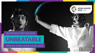 UNBEATABLE [Official 18th Asian Games Song] - JFlow Feat. Dira Sugandi