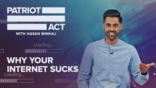 Download Why Your Internet Sucks   Patriot Act with Hasan Minhaj   Netflix Video