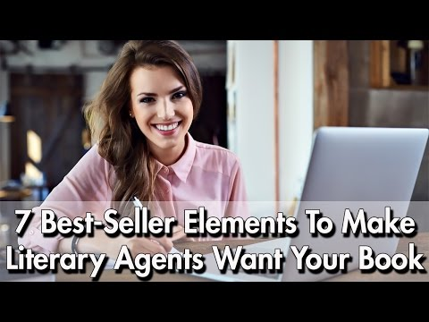7 Best-Seller Elements To Make Literary Agents Want Your Book