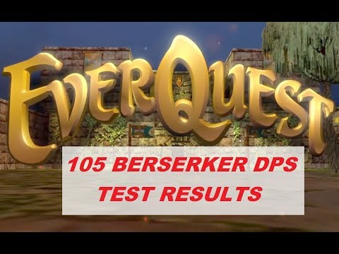 EVERQUEST LIVE - How much DPS does a level 105 Berserker do? (1080p