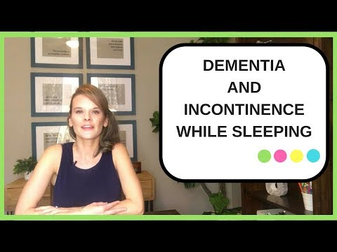 How to deal with DEMENTIA and INCONTINENCE WHILE SLEEPING