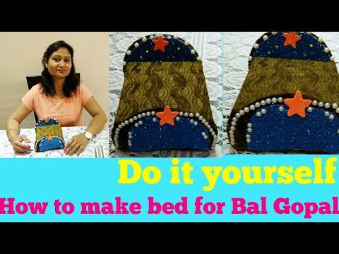 DIY,HOW TO MAKE BED FOR BAL GOPAL,kanha ji bed,anvesha,s creativity