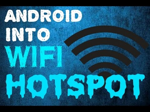 How To Make Your Android Into WiFi Hotspot !