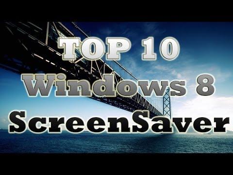 Top 10 Best Windows 8 Screen Savers Of 2014