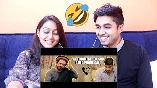 INDIANS react to  Pakhtoon  Father Son And A Phone Call by OUR VINES