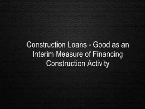 Construction Loans - Good as an Interim Measure of Financing Construction Activity