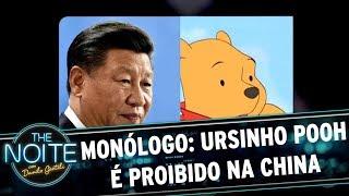 Monólogo: Ursinho Pooh é proibido na China   The Noite (19/07/17)