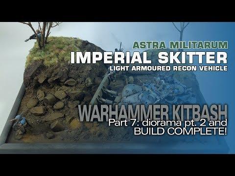 Warhammer 40K Imperial Skitter (AML-90 Kitbash) 7: Making a Diorama (pt 2) & BUILD COMPLETE!