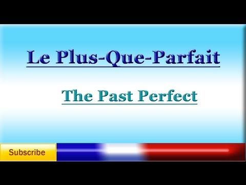 French Lesson 71 - LEARN FRENCH - PAST PERFECT (Pluperfect) - Le Plus-Que-Parfait