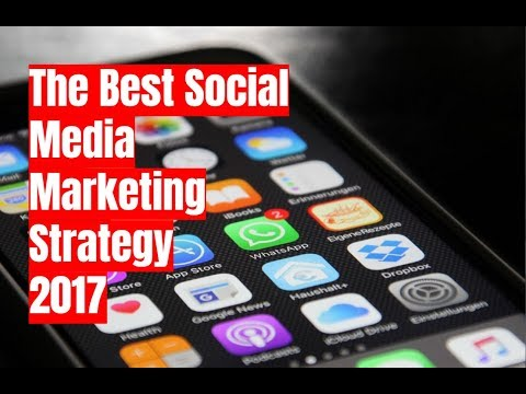 The Best Social Media Marketing Strategy for 2017