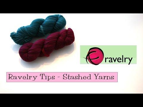 Ravelry Tips - Stashed Yarns