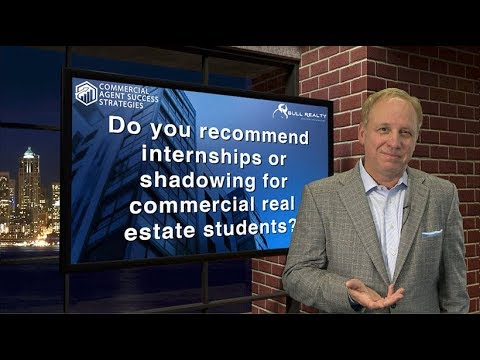 Do you recommend internships or shadowing for commercial real estate students?