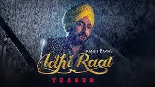 Song Teaser ► Adhi Raat | Ranjit Bawa | Himanshi Khurana | Releasing on 25 June 2019