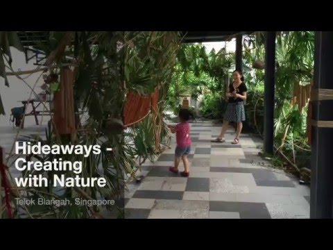 Playeum's Children's Centre for Creativity's Exhibition: Hideaways - Creating with Nature