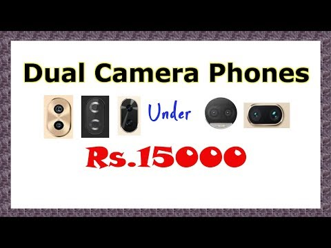 Best Dual Camera Phones under Rs.15000