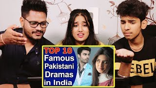 Indian Reaction On Top 10 Most Famous Pakistani Dramas in India 2018-19