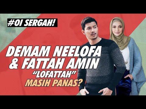 Demam Neelofa & Fattah Amin Masih Panas??