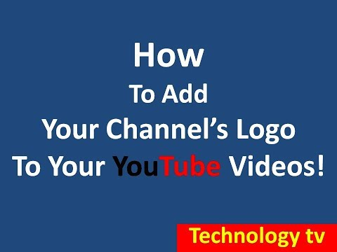 How To Add Your Channel's Logo and Names To Your Videos  English Tutorial