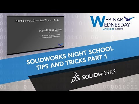 Webinar Wednesday: SOLIDWORKS Night School - Tips and Tricks, Part 1