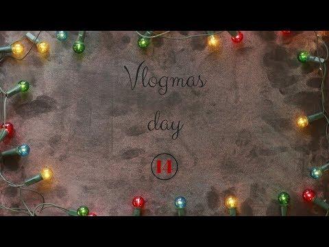 VLOGMAS | DAY FOURTEEN 🎄