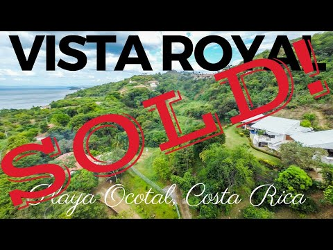 *** SOLD *** Vista Royal – Playa Ocotal, Guanacaste, Costa Rica