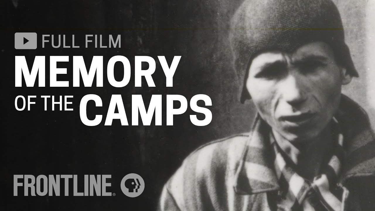 Memory of the Camps (full film)   FRONTLINE