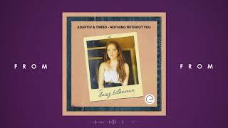 Adaptiv & Timbo - Nothing Without You (feat. Daisy Kilbourne)