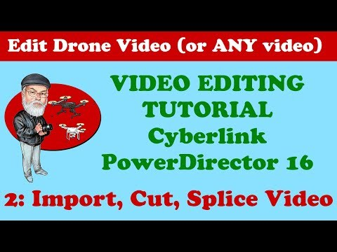 2: How to Import / Cut Drone Footage in Cyberlink PowerDirector 16 Video Editor