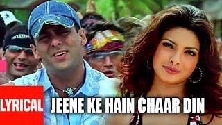 Lyrical Video: Jeene Ke Hain Chaar Din | Mujhse Shaadi Karogi | Salman Khan,Akshay Kumar,Priyanka