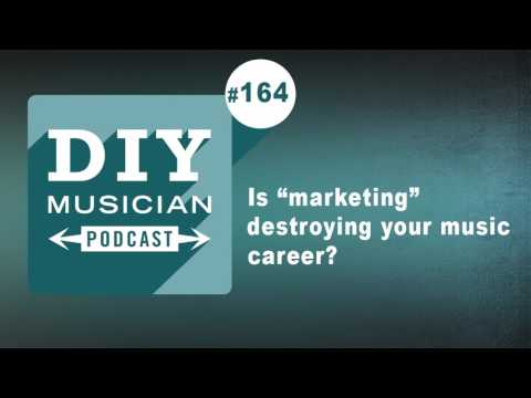 """#164: Is """"marketing"""" destroying your music career?"""