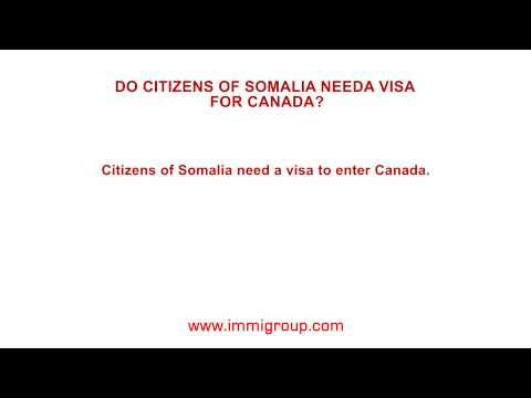 Do citizens of Somalia need a visa for Canada?