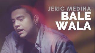 Jeric Medina - Bale Wala [Official Music Video]