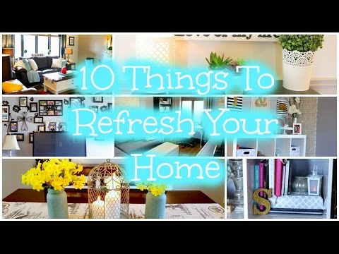 10 Tips To Refresh Your Home