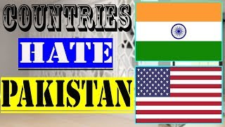 Top 10 countries that hate pakistan 2018