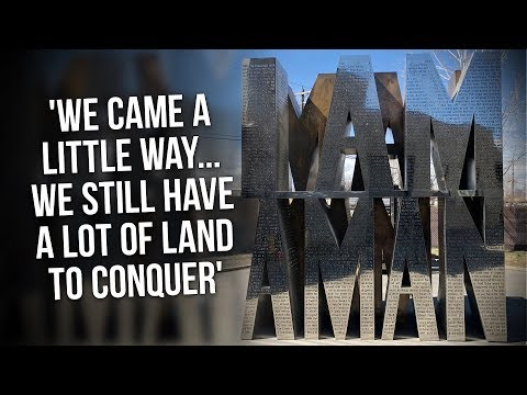 'We Came A Little Way But We Still Have A Long Way To Go ... We Still Have A Lot Of Land To Conquer'