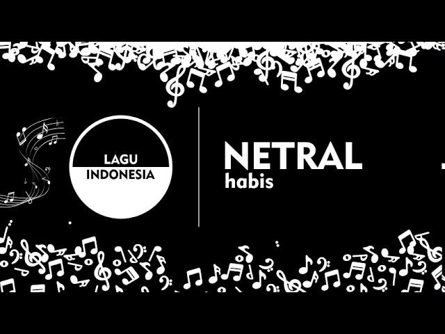 Netral - Habis