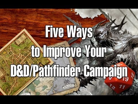 Five Ways to Improve Your D&D/Pathfinder Campaign