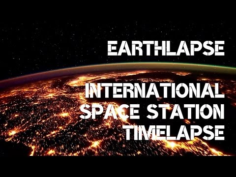 Eathlapse - International Space Station Time lapse.