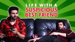 Life With A Suspicious BFF Ft. Kartik Aaryan and Sunny Singh | Sonu Ke Titu Ki Sweety | SpotboyE