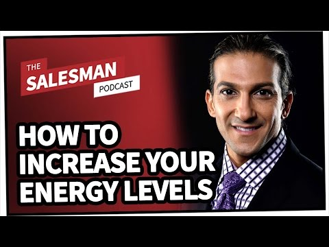 How To Increase Your Physical Energy Levels (So You Can Close More Sales) With Arman Sadeghi