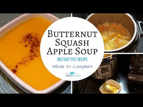Butternut Squash Apple Soup - Instant Pot Pressure Cooker Recipe (Whole 30)