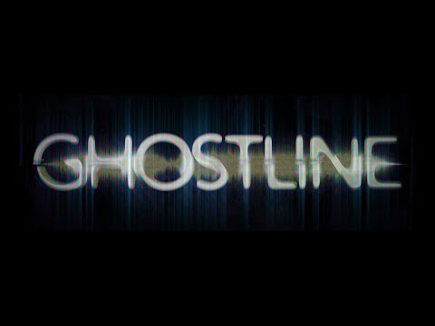 GHOSTLINE Trailer