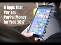 8 Apps That Pay You PayPal Money for Free 2017