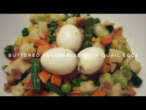 HOW TO COOK BUTTERED VEGETABLES WITH QUAIL EGGS