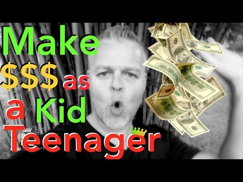 How to Make Money as A Kid or Teenager ~ 8 FAST EASY WAYS TO MAKE MONEY AS A TEEN 2017